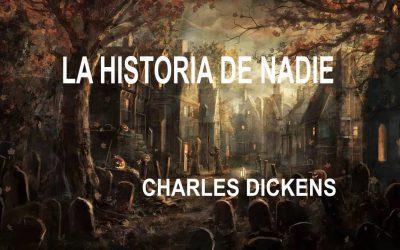 La historia de nadie | Charles Dickens